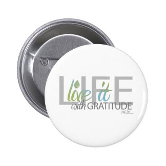 LIFE live it with gratitude 2 Inch Round Button