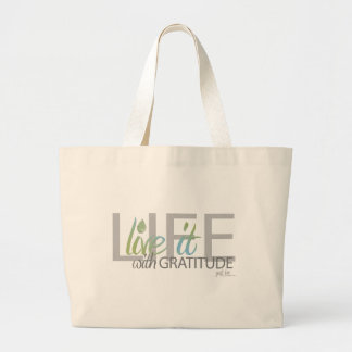 LIFE live it with gratitude Large Tote Bag