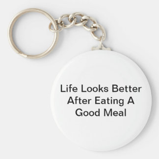 Life Looks Better After Eating A Good Meal Keychain