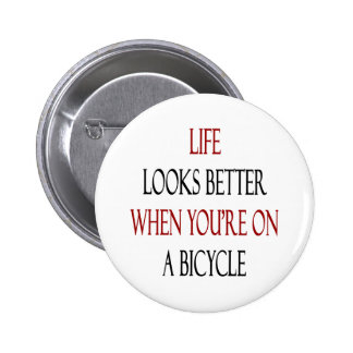 Life Looks Better When You're On A Bicycle Pinback Buttons