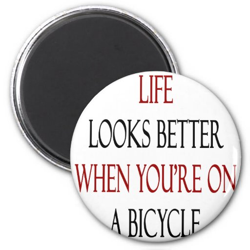 Life Looks Better When You're On A Bicycle 2 Inch Round Magnet