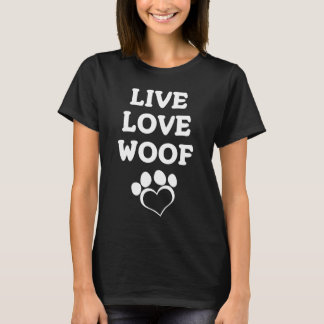 Life Love Woof Paw Print Dog Fur Baby Lover T-Shir T-Shirt