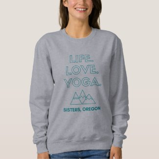Life.Love.Yoga. Womens Sweatshirt - Teal