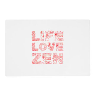 Life, Love, Zen Placemat