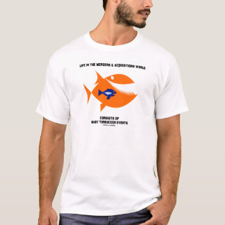 Life Mergers & Acquisitions World Turducken Fish T-Shirt