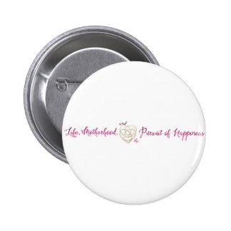 Life Motherhood Happiness Logo 2 Inch Round Button