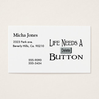 Life Needs A Delete Button Business Card