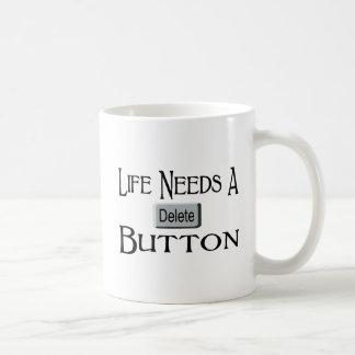 Life Needs A Delete Button Coffee Mug