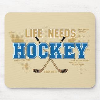 Life Needs Hockey Mouse Pad