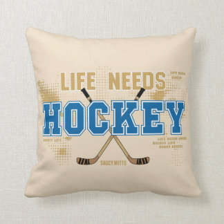 Life Needs Hockey Throw Pillow
