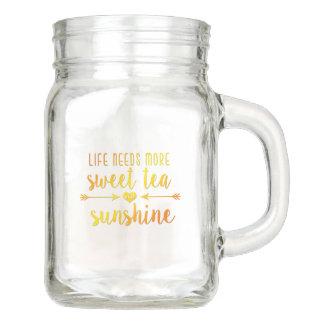 Life Needs More Sweet Tea and Sunshine Mason Jar