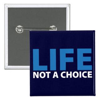 LIFE: Not a Choice Button