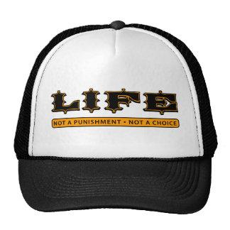 LIFE: Not a Punishment, Not a Choice Trucker Hat