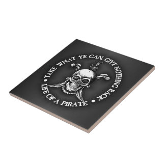 Life Of A Pirate -Take What Ye Can Ceramic Tiles