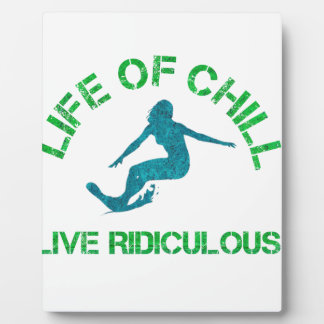 life of chill plaque