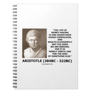 Life Of Money-Making Compulsion Wealth (Aristotle) Notebook