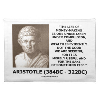 Life Of Money-Making Compulsion Wealth (Aristotle) Placemat