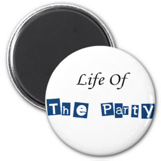 Life of the Party 2 Inch Round Magnet
