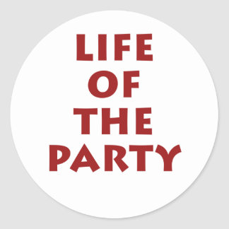 Life of the party round stickers