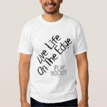 Life on the Edge (Play Hockey) Shirt