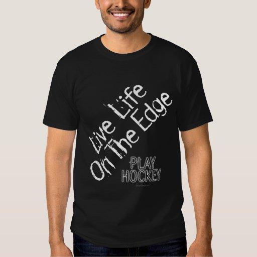 Life on the Edge (Play Hockey) T-shirt