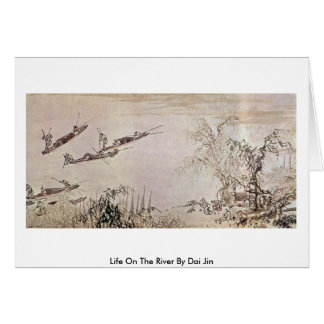 Life On The River By Dai Jin Greeting Card