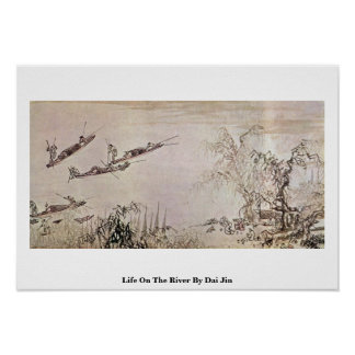 Life On The River By Dai Jin Poster