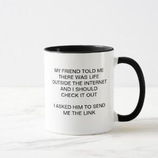 LIFE OUTSIDE THE INTERNET Mug