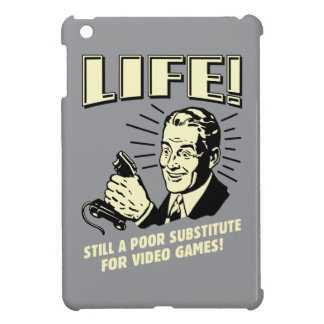 Life: Poor Subsitute For Video Games Cover For The iPad Mini