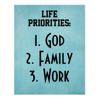 Life Priorities: God Family Work Poster