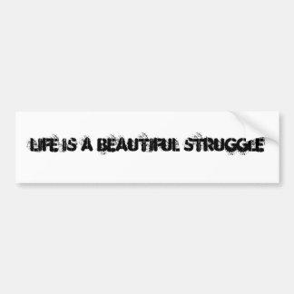 Life quote bumper sticker