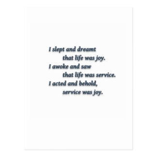 Life Quote by Rabindranath Tagore - I slept and... Postcard