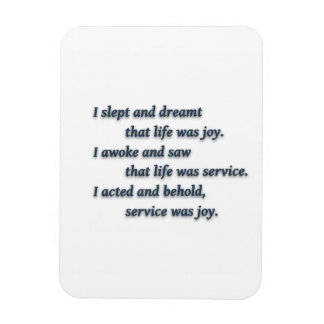 Life Quote by Rabindranath Tagore - I slept and... Rectangular Photo Magnet