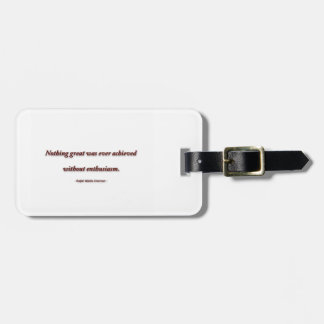 Life Quote by Ralph Waldo Emerson - Nothing great Tag For Bags