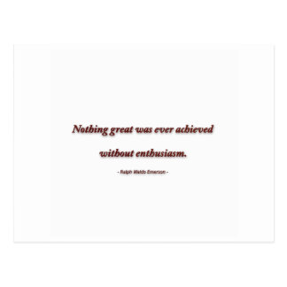 Life Quote by Ralph Waldo Emerson - Nothing great Postcard