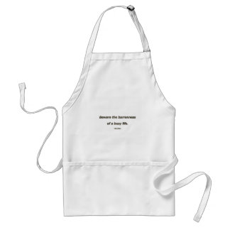 Life Quote by Socrates - Beware the barrenness of Adult Apron