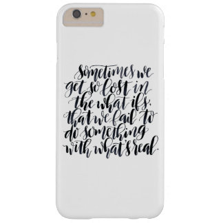 Life Quotes: Sometimes We Get So Lost In The What Barely There iPhone 6 Plus Case