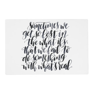 Life Quotes: Sometimes We Get So Lost In The What Placemat
