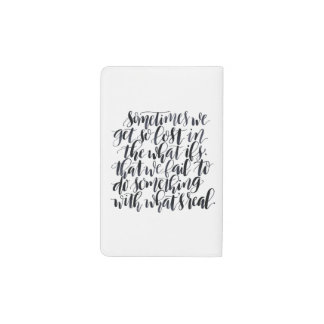 Life Quotes: Sometimes We Get So Lost In The What Pocket Moleskine Notebook