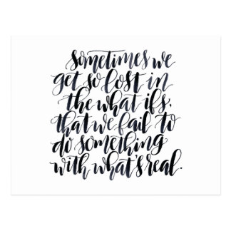 Life Quotes: Sometimes We Get So Lost In The What Postcard