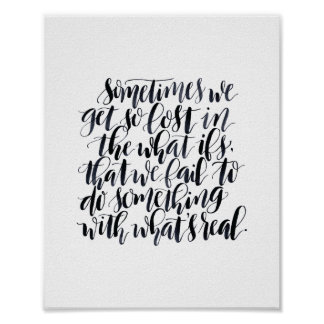 Life Quotes: Sometimes We Get So Lost In The What Poster