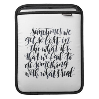 Life Quotes: Sometimes We Get So Lost In The What Sleeve For iPads