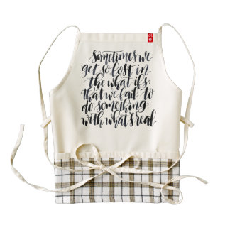 Life Quotes: Sometimes We Get So Lost In The What Zazzle HEART Apron