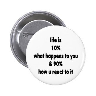 Life reaction pinback button