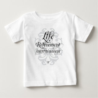 """""""Life Refinement Intertwinement"""" Infant T-shirt"""