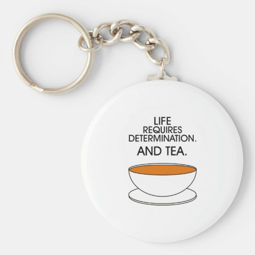 Life requires determination. And tea. (© Mira) Key Chains