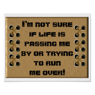 Life running me over poster