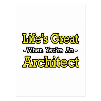 Life s Great When You re an Architect Postcard
