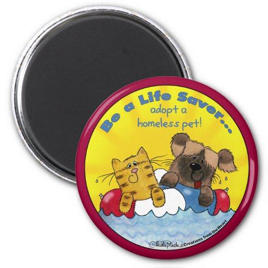Life Saver- Adopt Homeless Pets Magnet