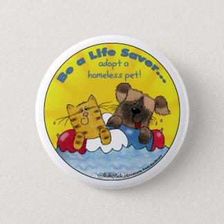 Life Saver- Adopt Homeless Pets Pinback Button
